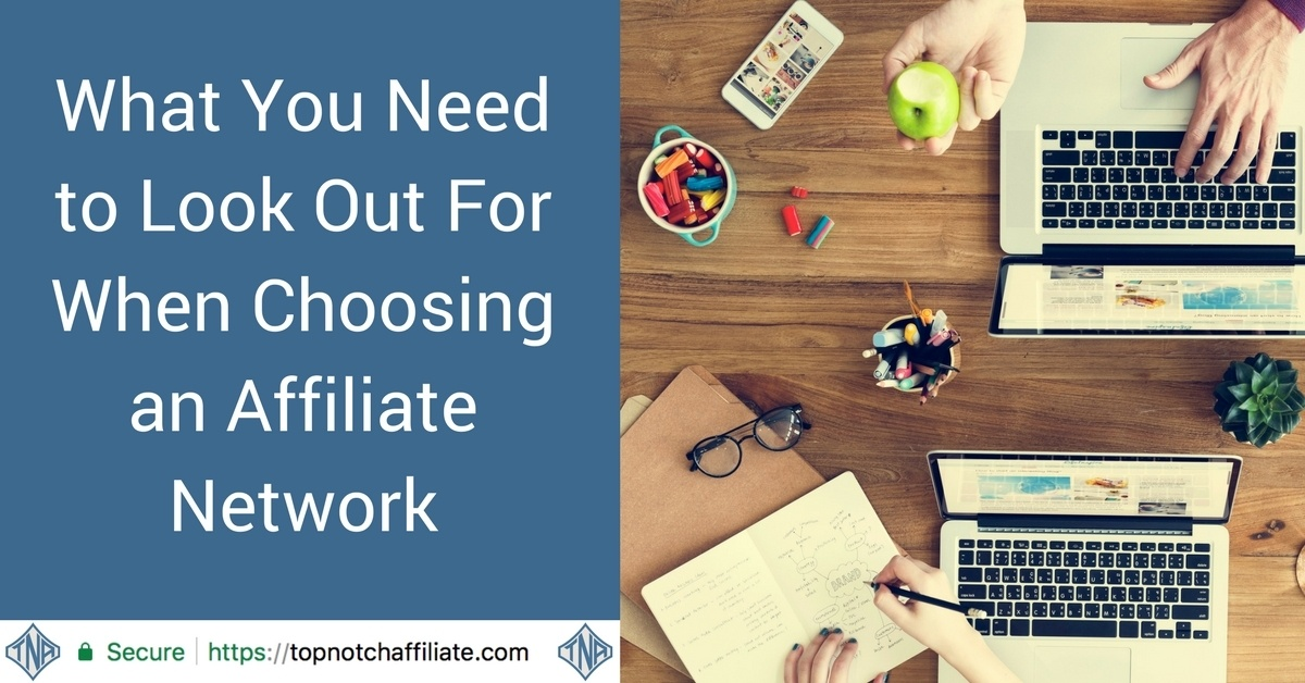 What You Need to Look Out For When Choosing an Affiliate Network