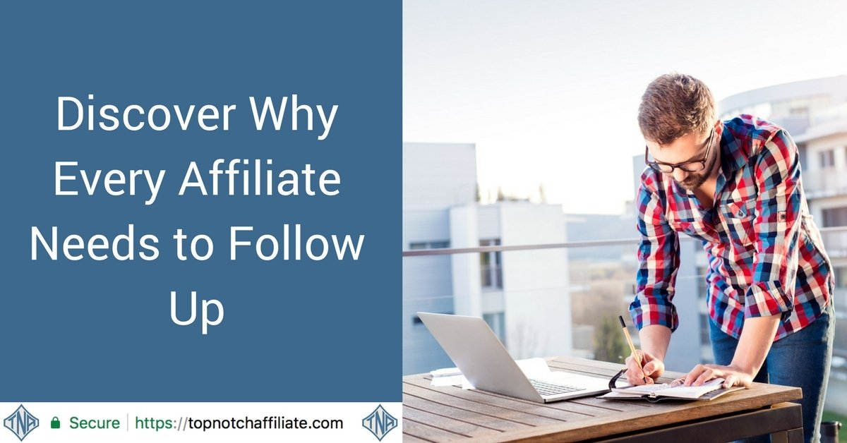 Discover Why Every Affiliate Needs to Follow Up