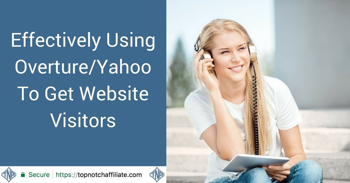 Effectively Using Overture/Yahoo To Get Website Visitors