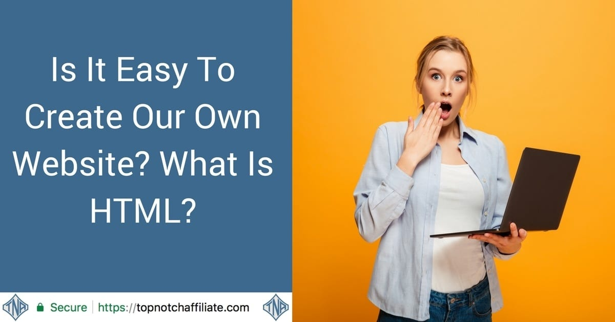 Is It Easy To Create Our Own Website? What Is HTML?